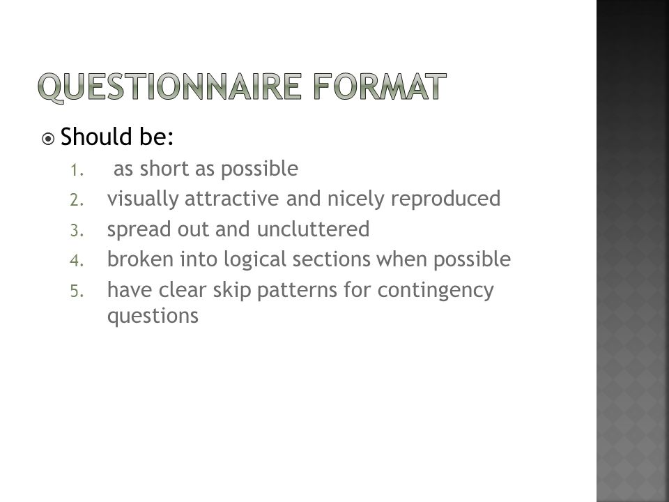 Questionnaire Format Should be: as short as possible