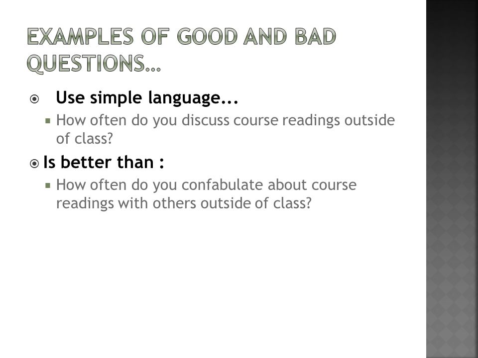 Examples of Good and Bad Questions…