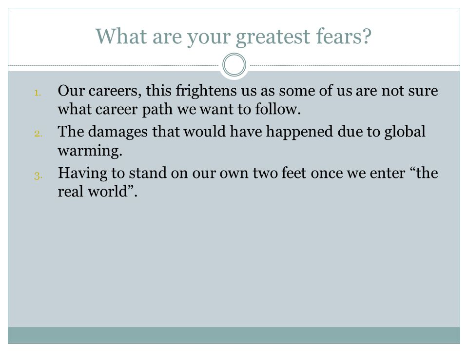 What are your greatest fears