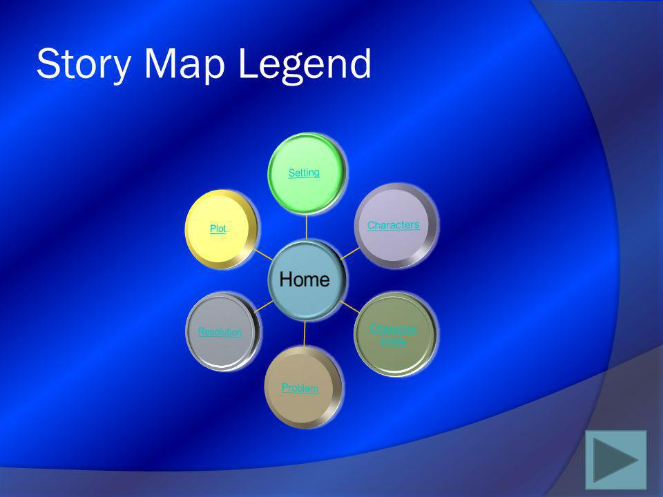 Story Map Legend Home Setting Characters Character study Problem