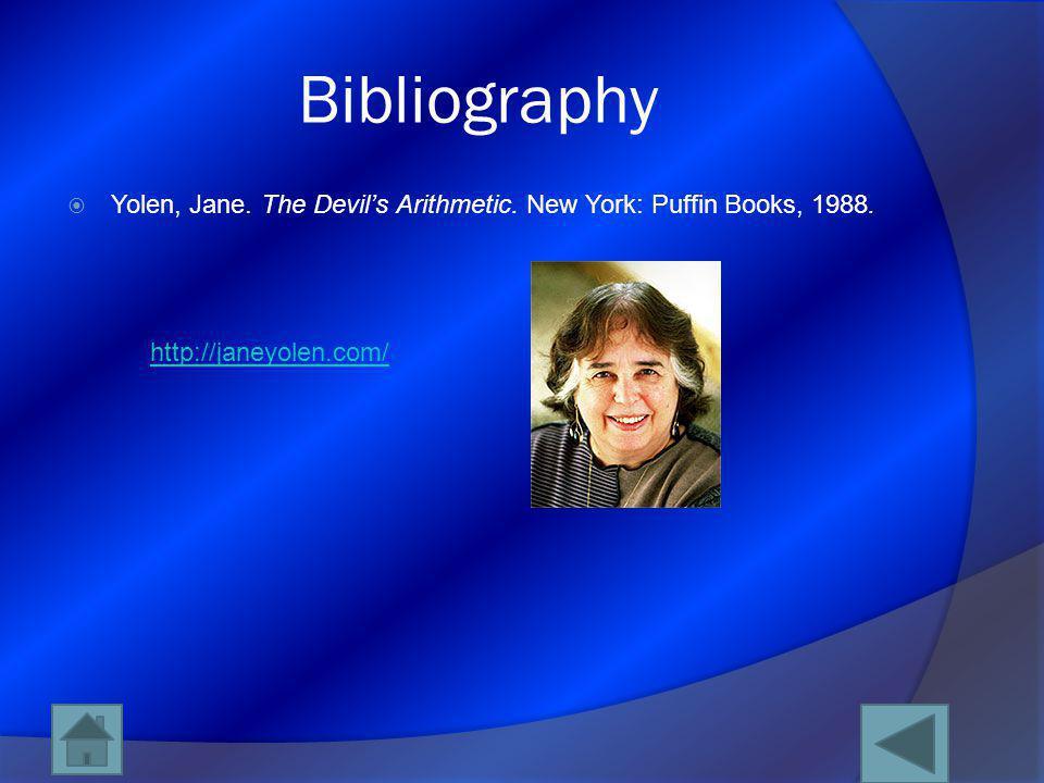 Bibliography Yolen, Jane. The Devil's Arithmetic.