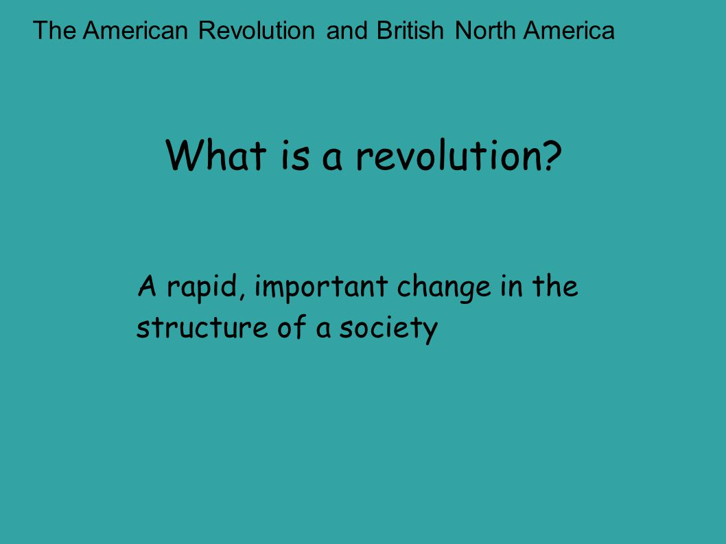 What is a revolution A rapid, important change in the