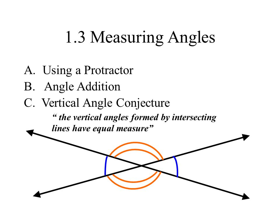 1.3 Measuring Angles Using a Protractor B. Angle Addition