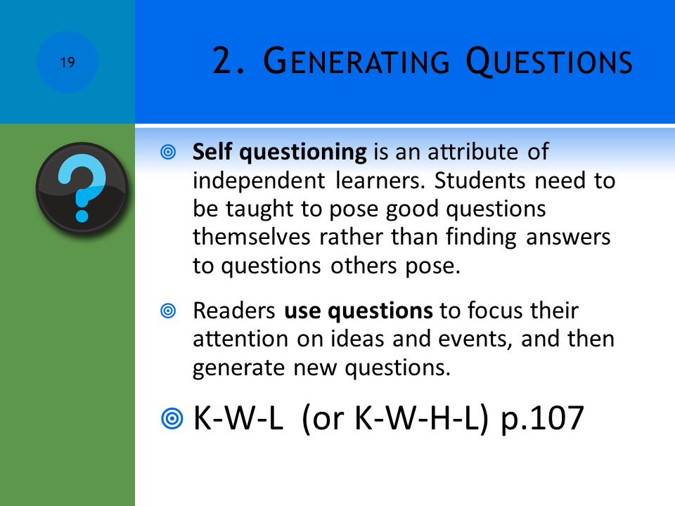 2. Generating Questions K-W-L (or K-W-H-L) p.107