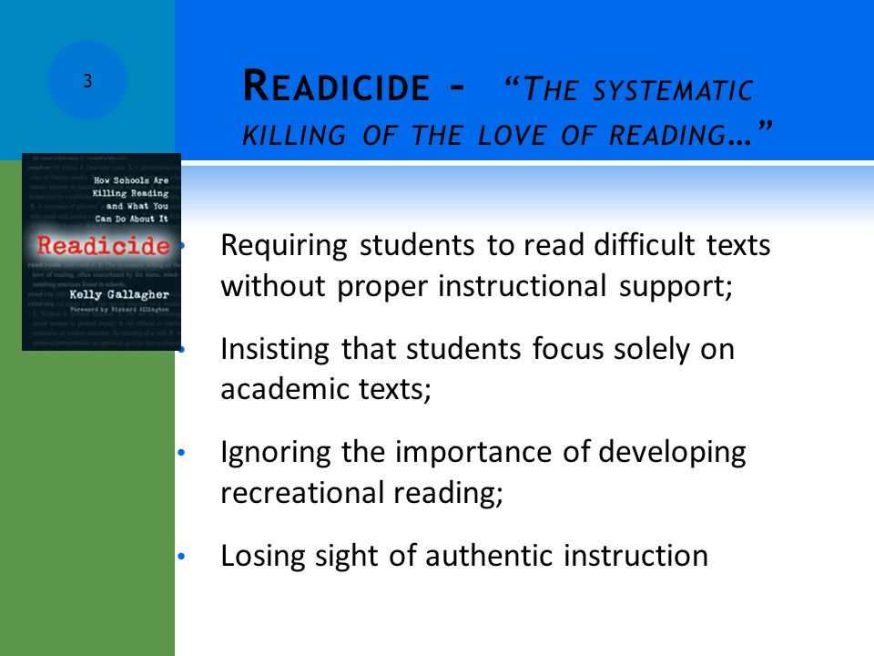 Readicide – The systematic killing of the love of reading…