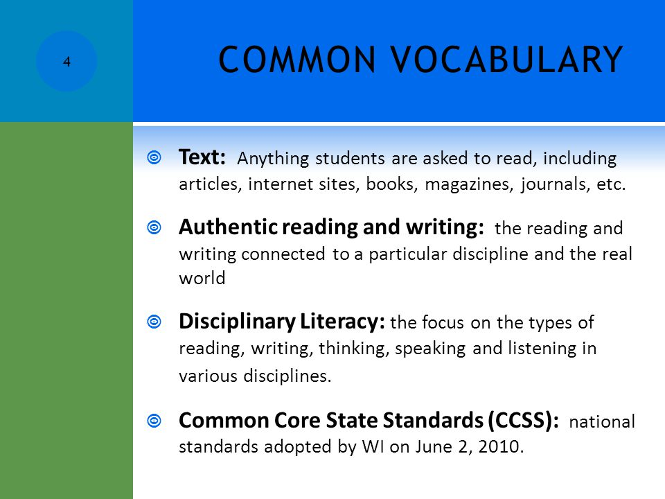 COMMON VOCABULARY Text: Anything students are asked to read, including articles, internet sites, books, magazines, journals, etc.
