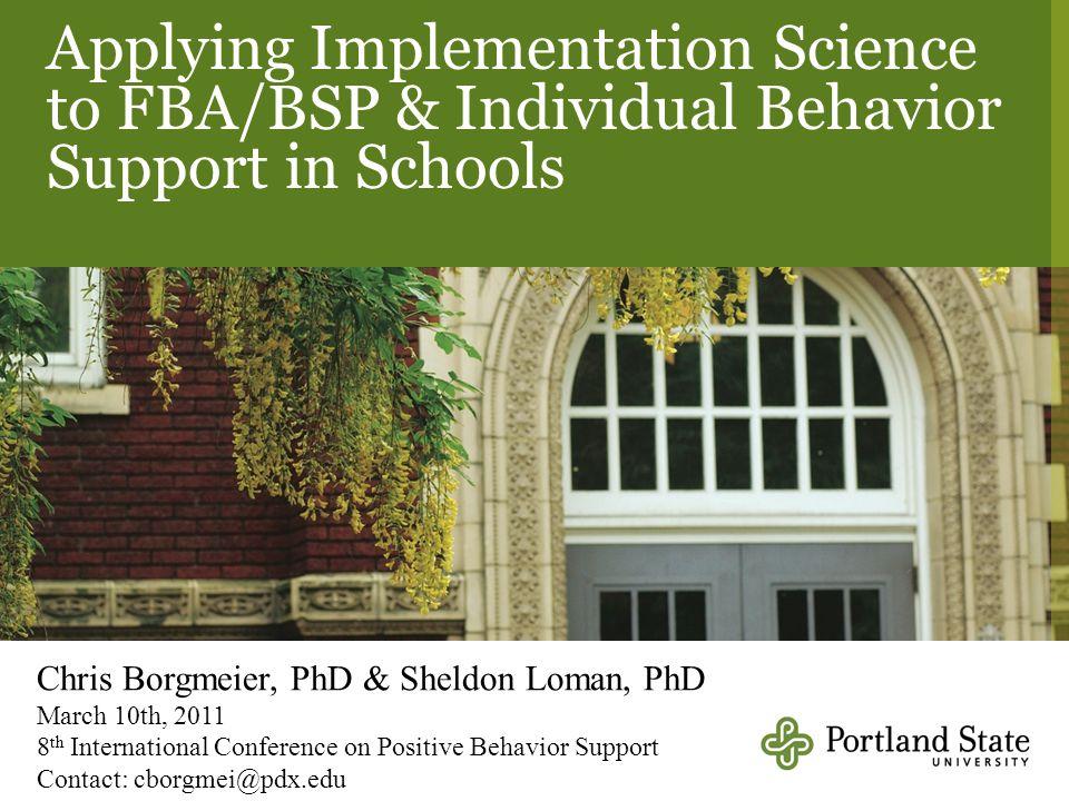 Applying Implementation Science to FBA/BSP & Individual Behavior Support in Schools