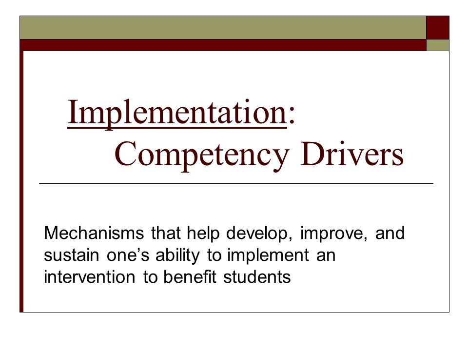Implementation: Competency Drivers