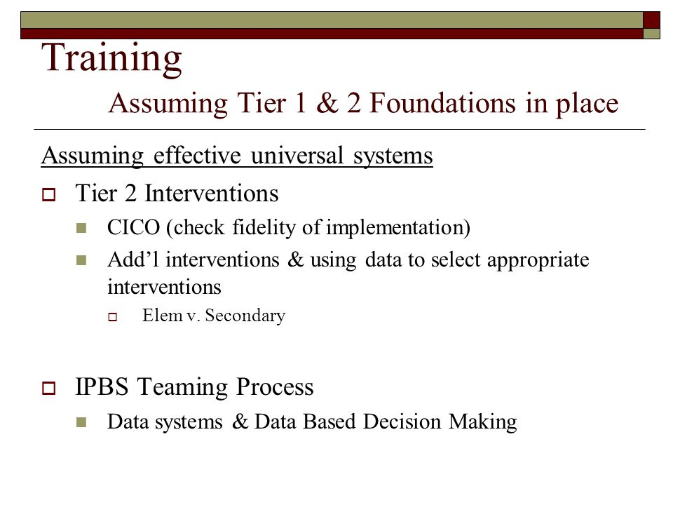 Training Assuming Tier 1 & 2 Foundations in place