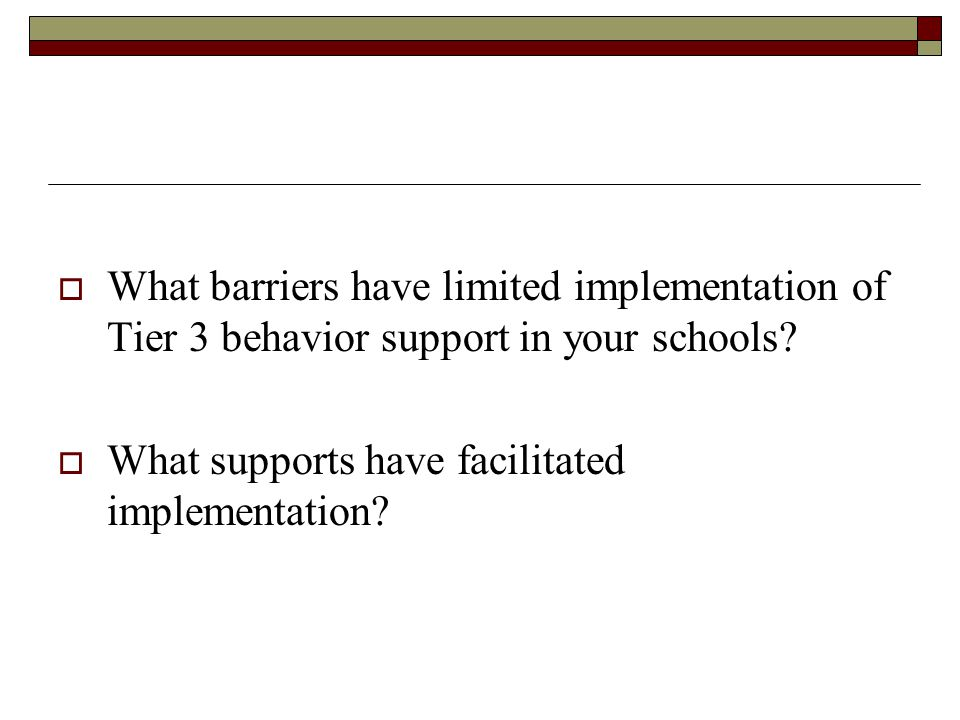 What barriers have limited implementation of Tier 3 behavior support in your schools