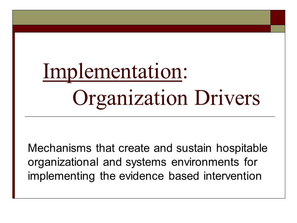 Implementation: Organization Drivers