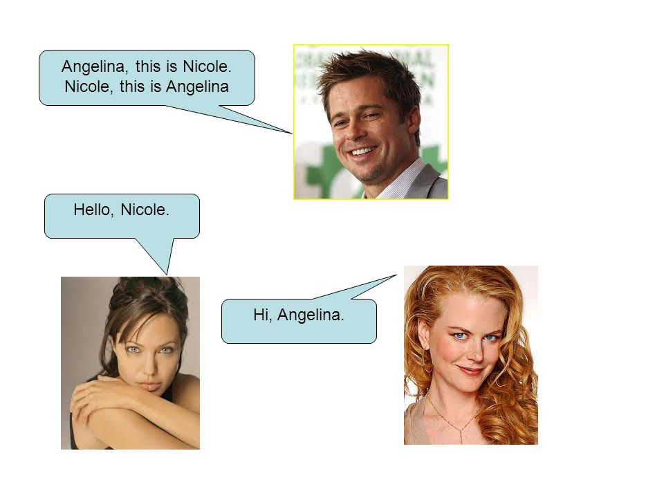 Angelina, this is Nicole. Nicole, this is Angelina