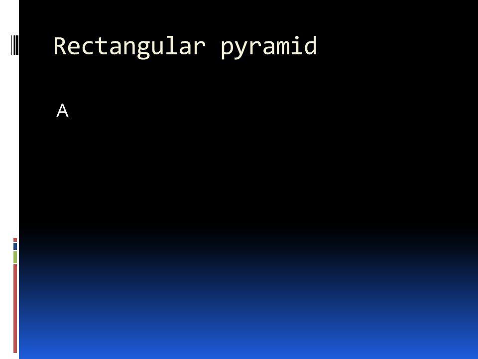 Rectangular pyramid A