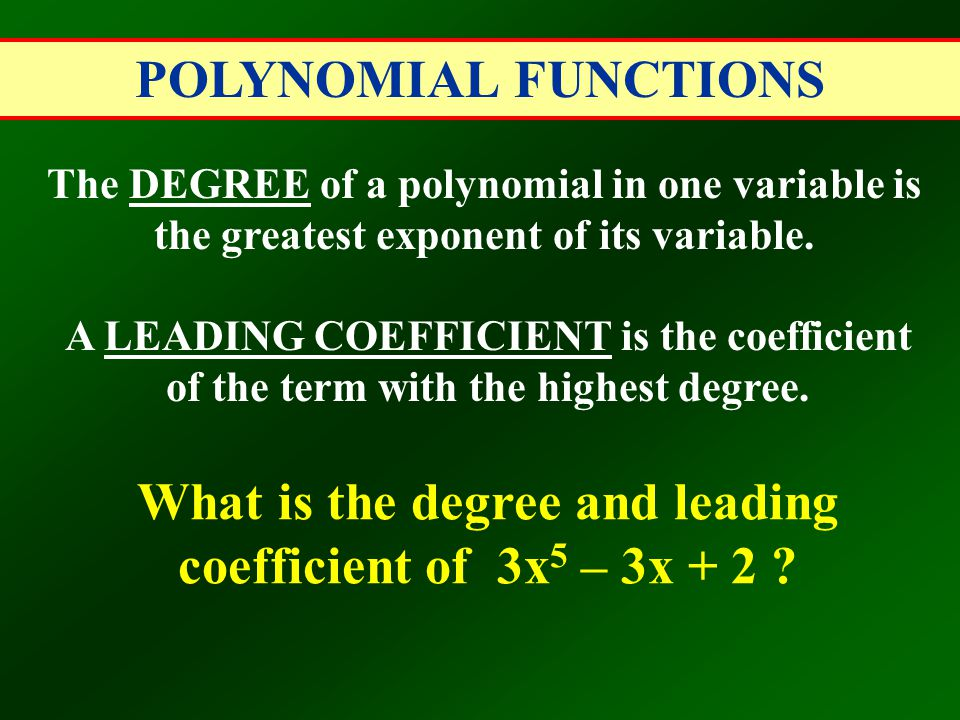 What is the degree and leading coefficient of 3x5 – 3x + 2