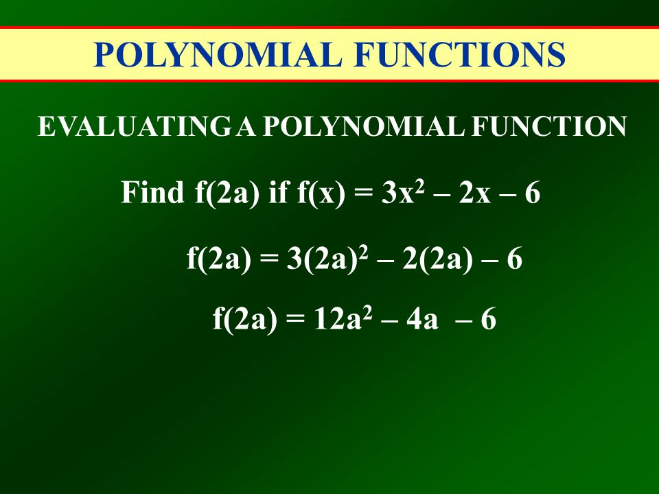 EVALUATING A POLYNOMIAL FUNCTION