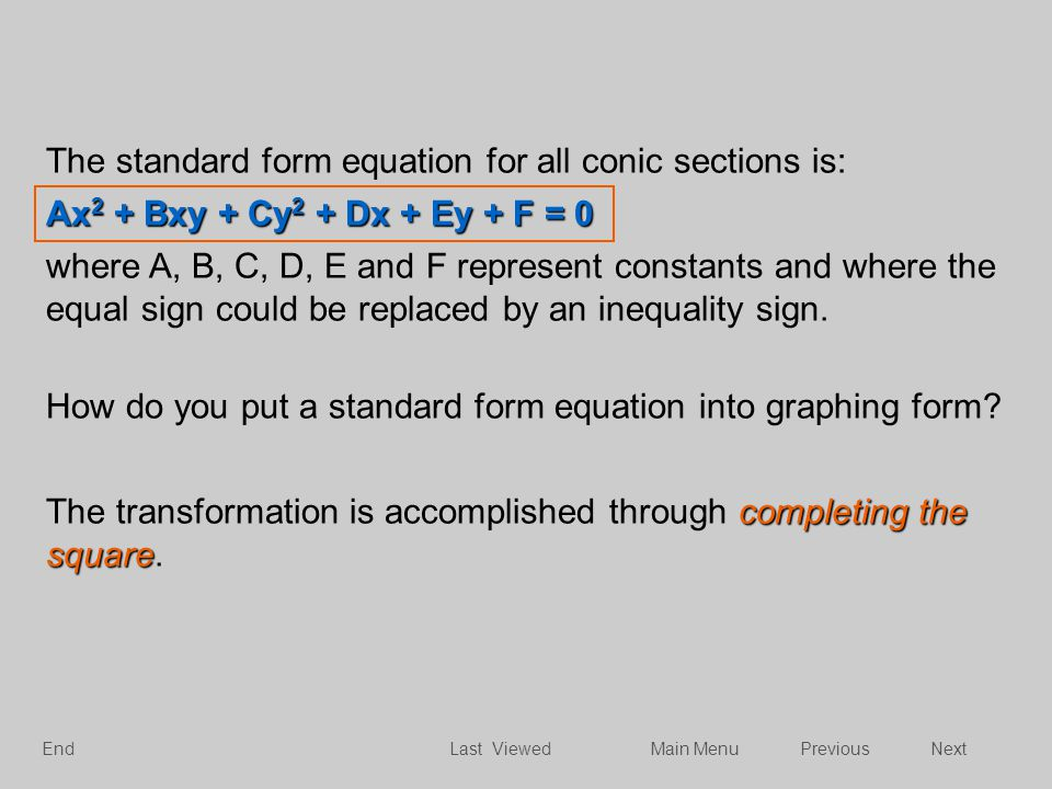 The standard form equation for all conic sections is: