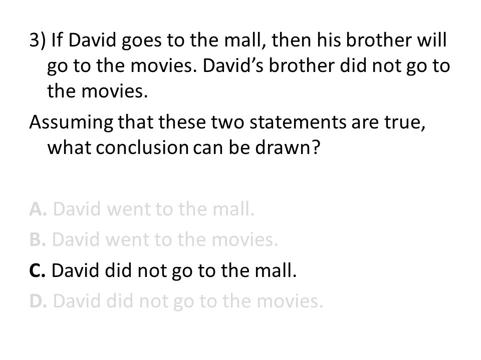3) If David goes to the mall, then his brother will go to the movies