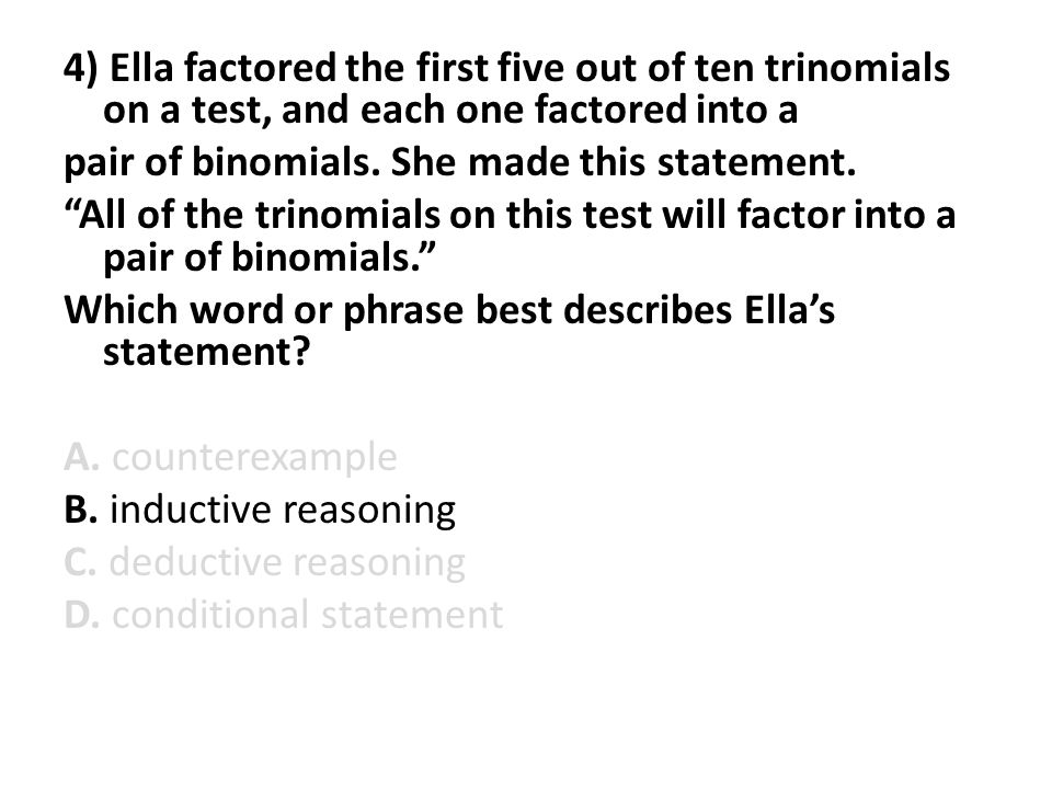 4) Ella factored the first five out of ten trinomials on a test, and each one factored into a