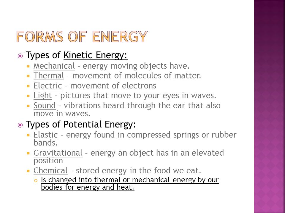 Forms of Energy Types of Kinetic Energy: Types of Potential Energy: