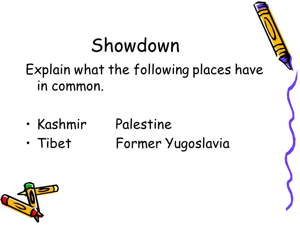 Showdown Explain what the following places have in common.