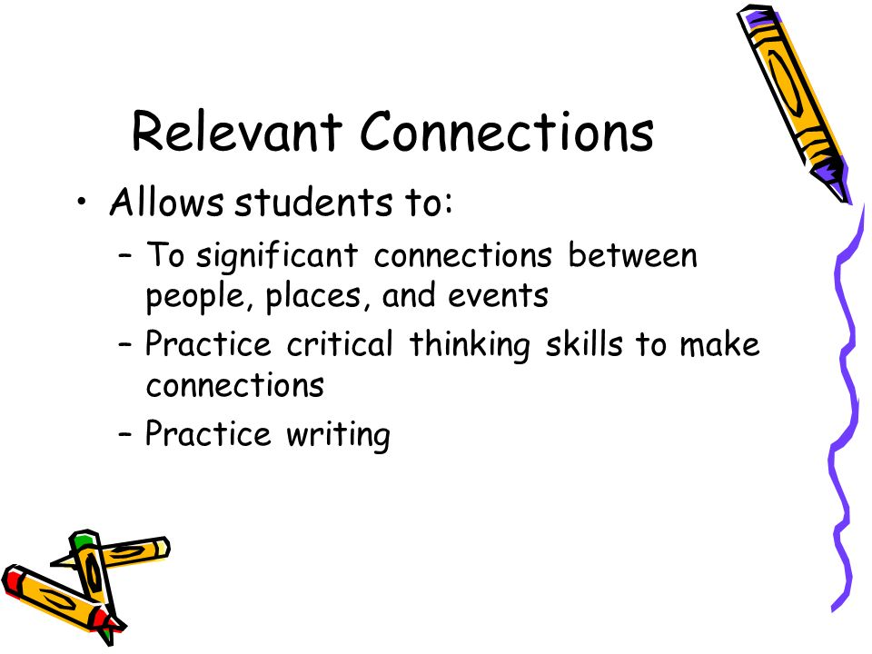 Relevant Connections Allows students to: