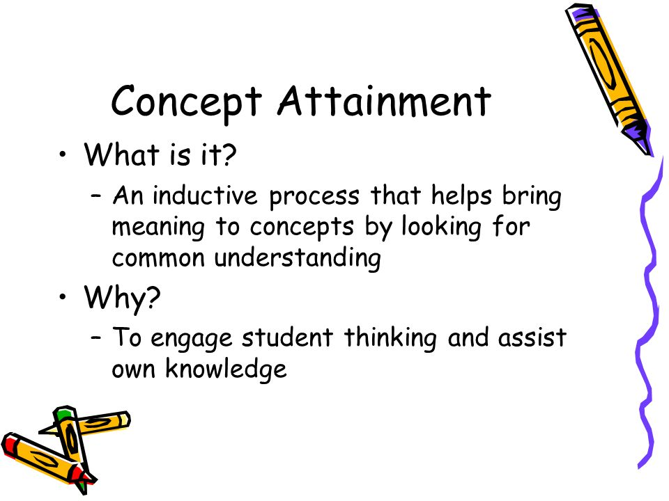Concept Attainment What is it Why