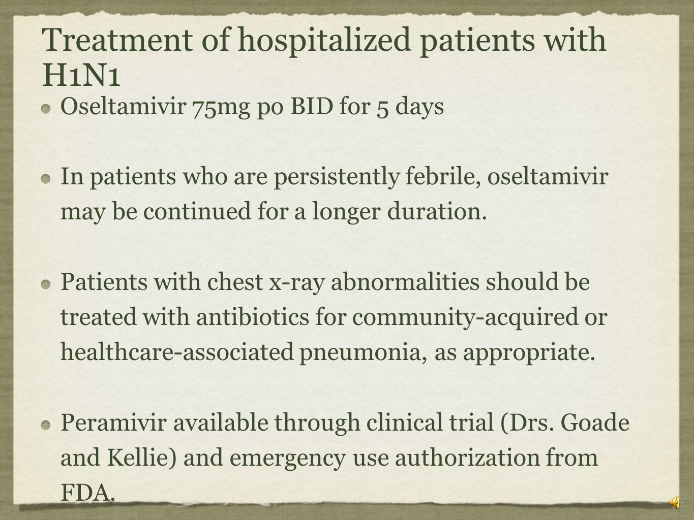 Treatment of hospitalized patients with H1N1