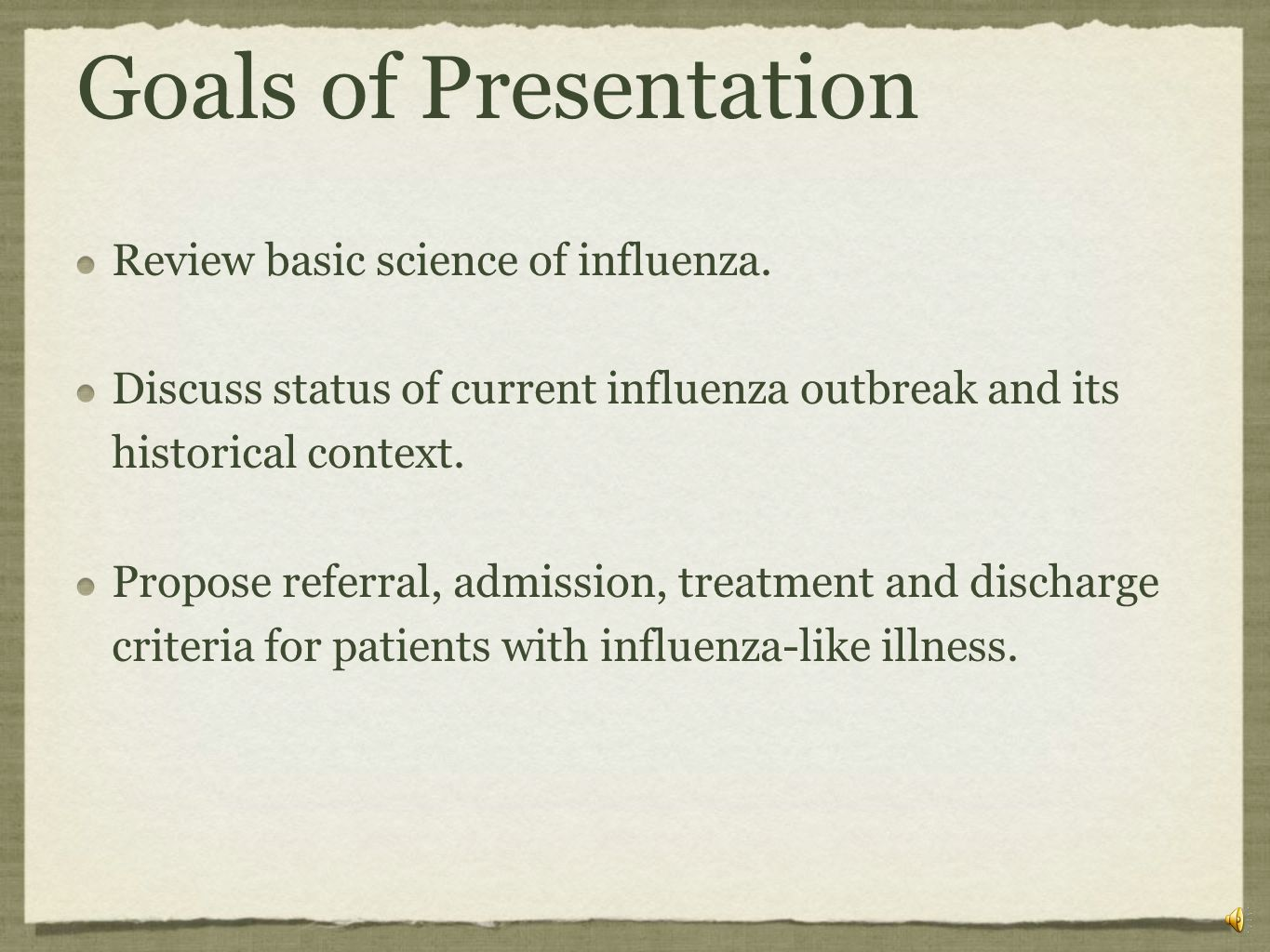 Goals of Presentation Review basic science of influenza.