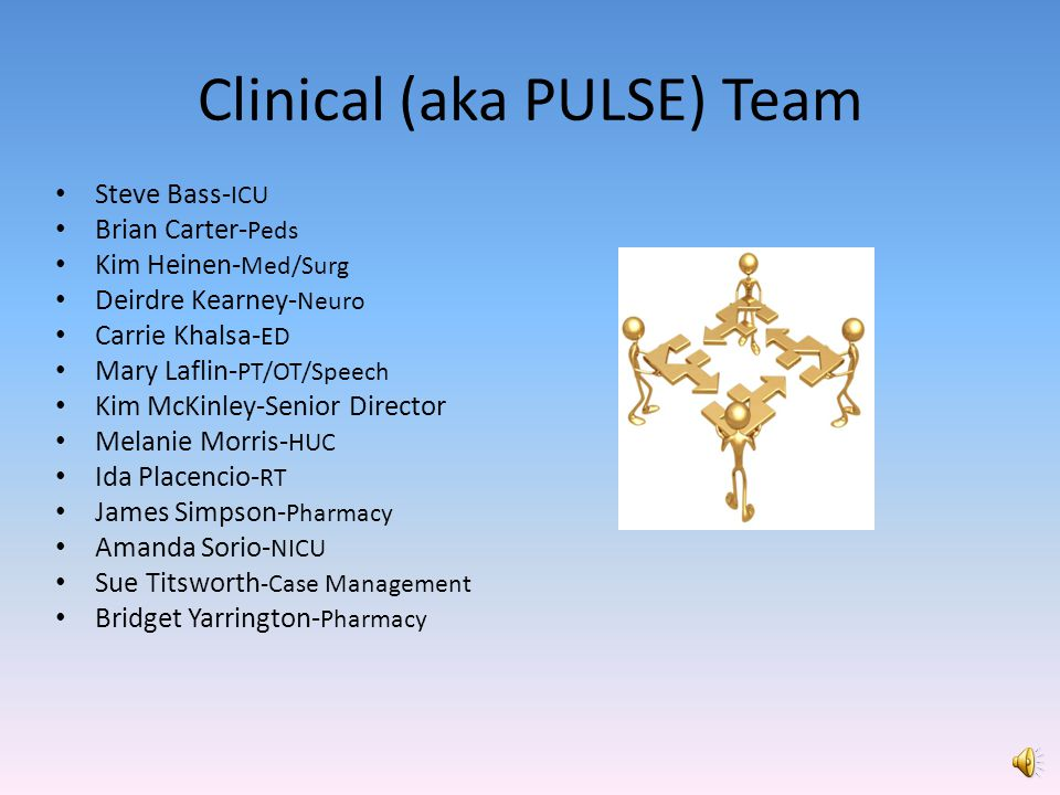 Clinical (aka PULSE) Team