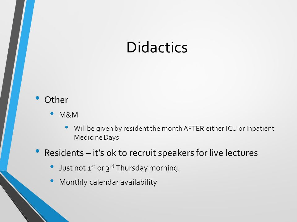 Didactics Other. M&M. Will be given by resident the month AFTER either ICU or Inpatient Medicine Days.