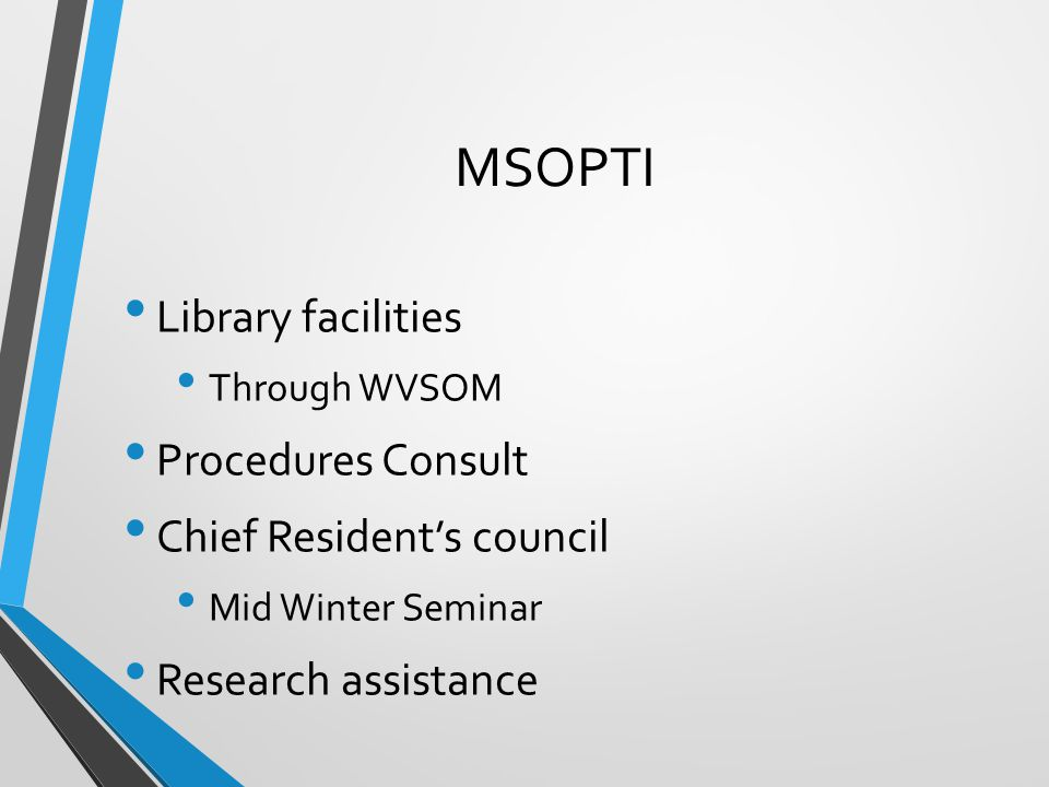 MSOPTI Library facilities Procedures Consult Chief Resident's council