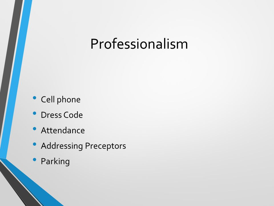 Professionalism Cell phone Dress Code Attendance Addressing Preceptors
