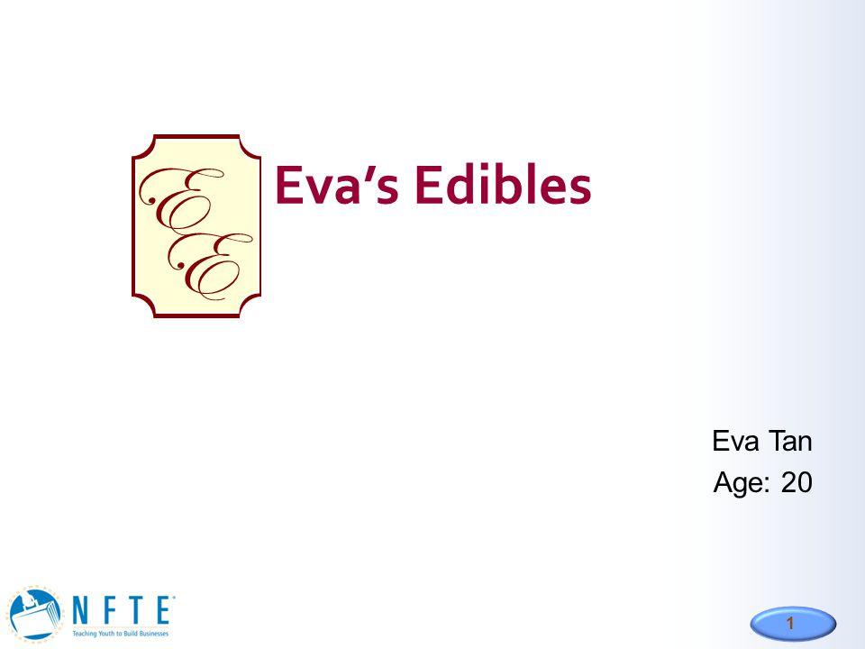 Eva's Edibles E Eva Tan Age: 20