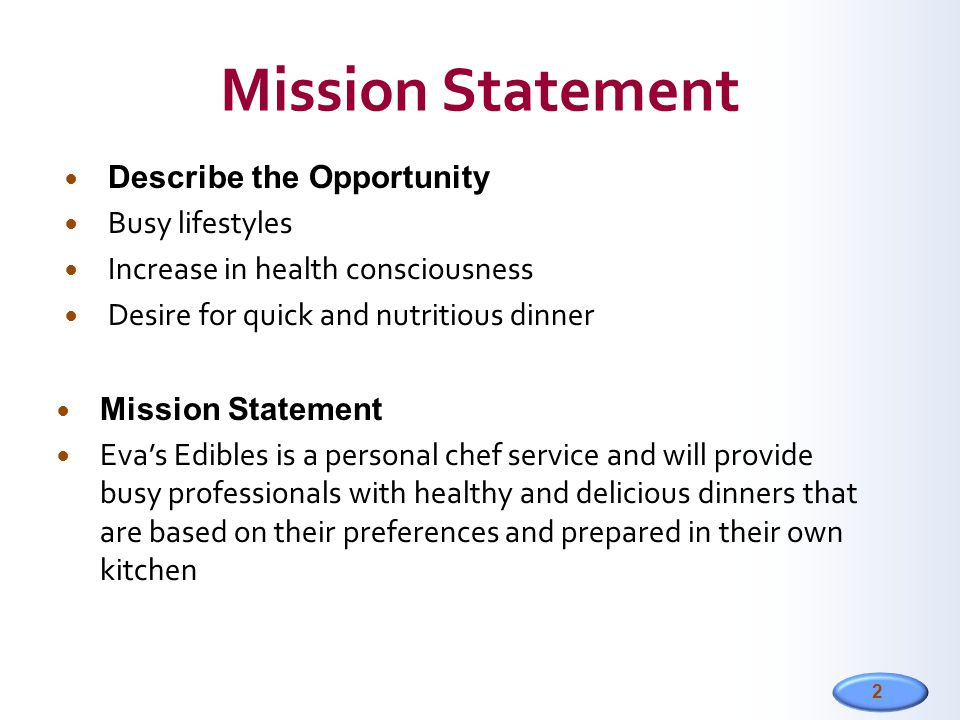 Mission Statement Describe the Opportunity Busy lifestyles