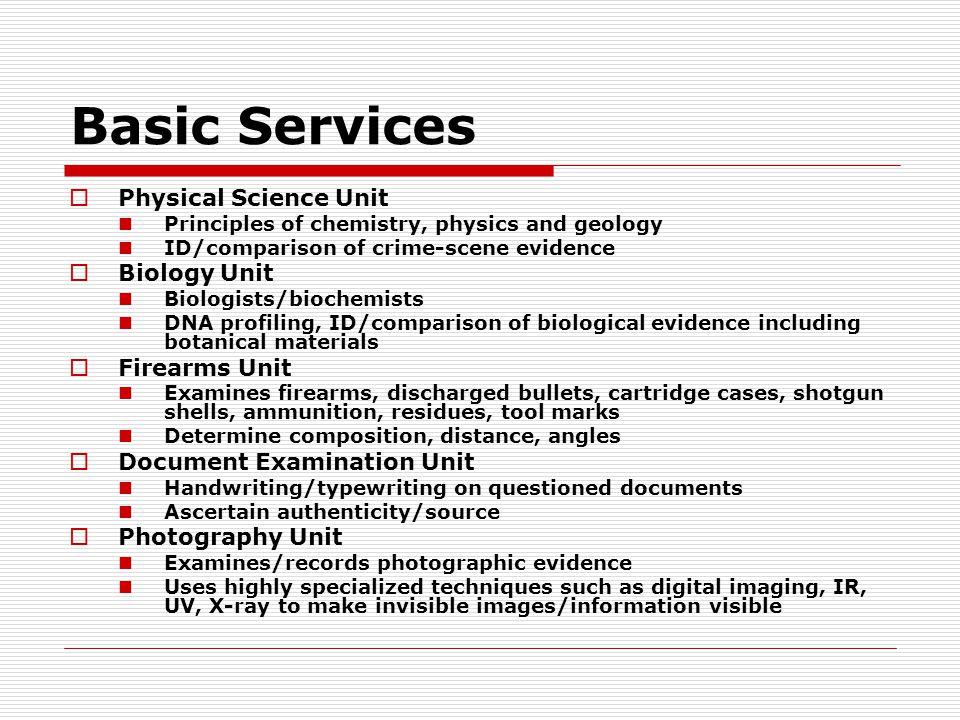 Basic Services Physical Science Unit Biology Unit Firearms Unit