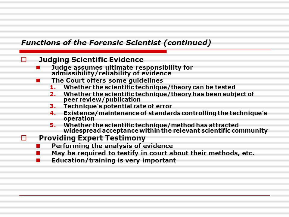 Functions of the Forensic Scientist (continued)