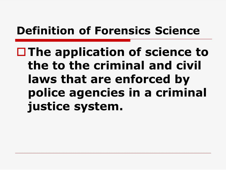 Definition of Forensics Science