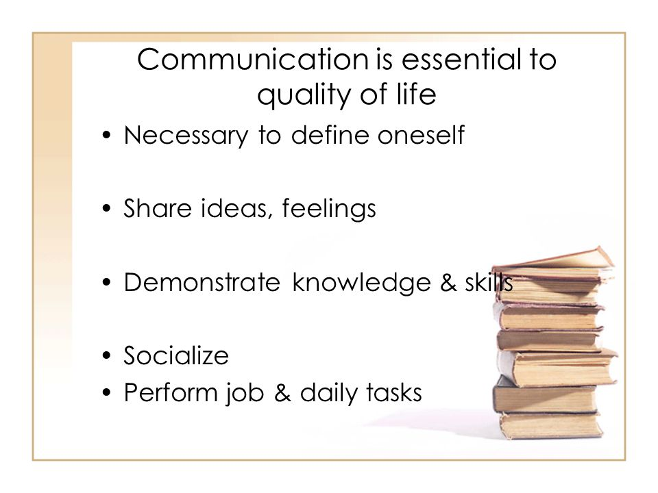 Communication is essential to quality of life