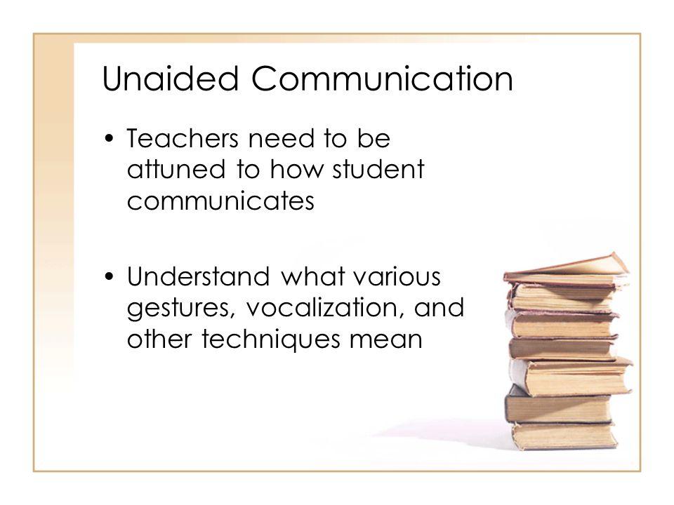Unaided Communication