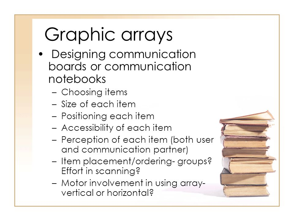 Graphic arrays Designing communication boards or communication notebooks. Choosing items. Size of each item.