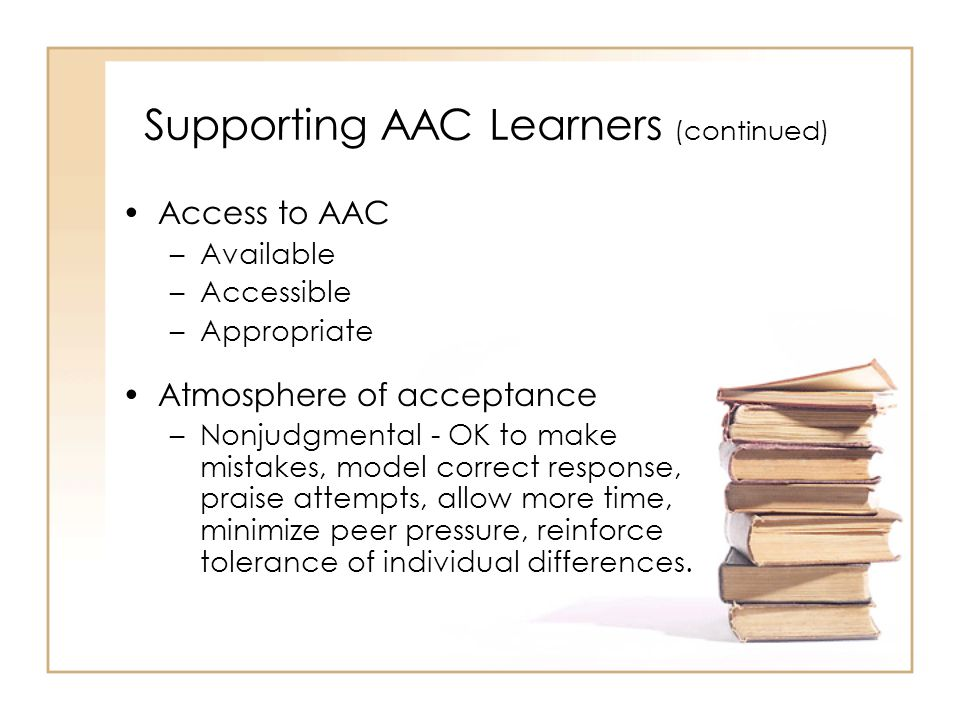 Supporting AAC Learners (continued)