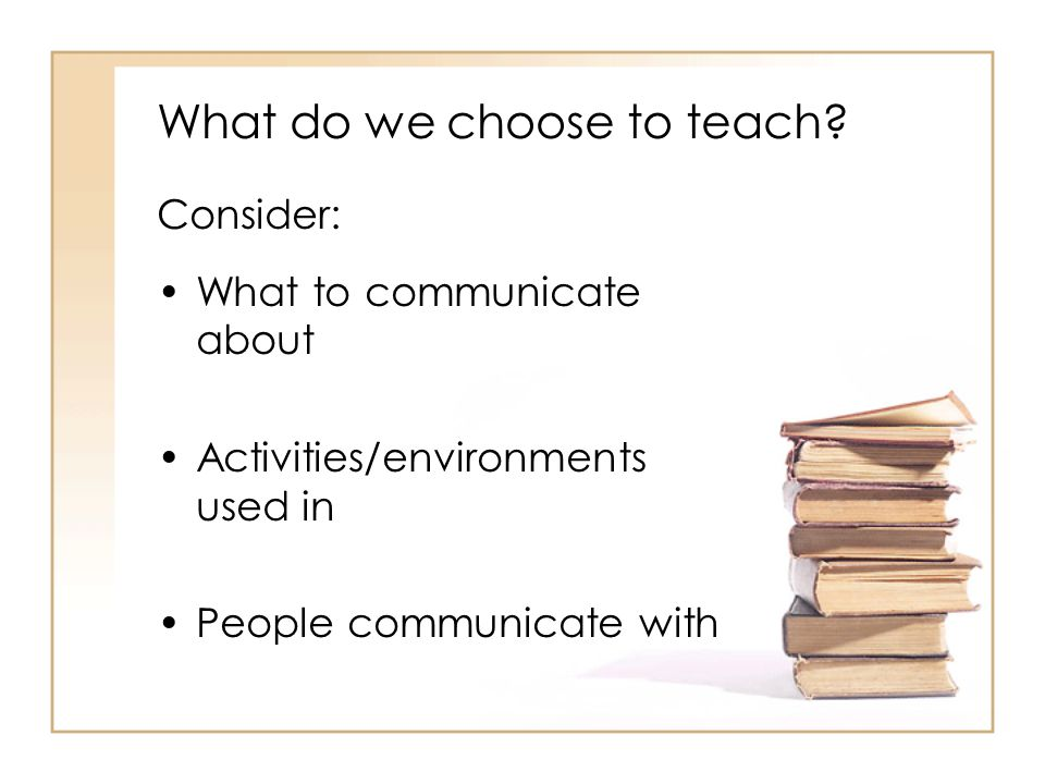 What do we choose to teach