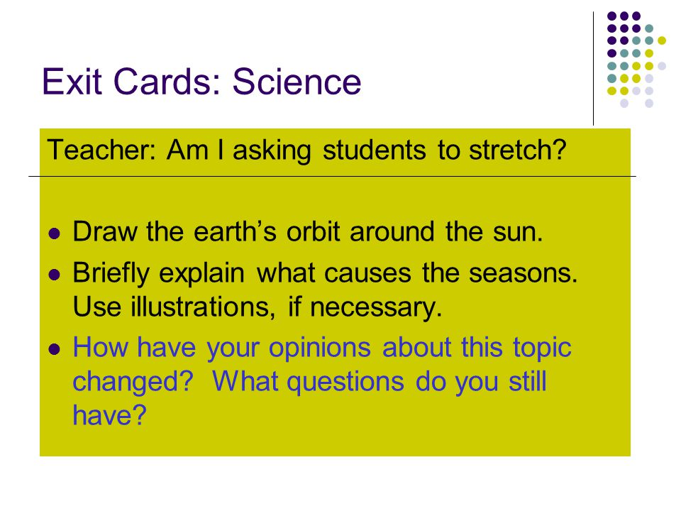 Exit Cards: Science Teacher: Am I asking students to stretch
