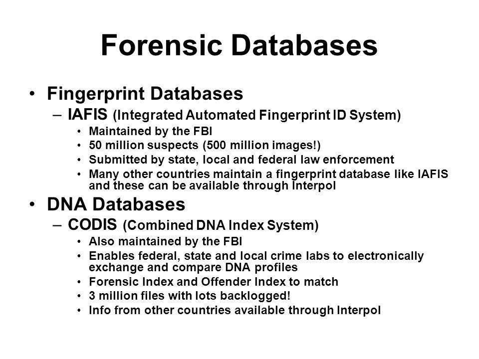 Forensic Databases Fingerprint Databases DNA Databases