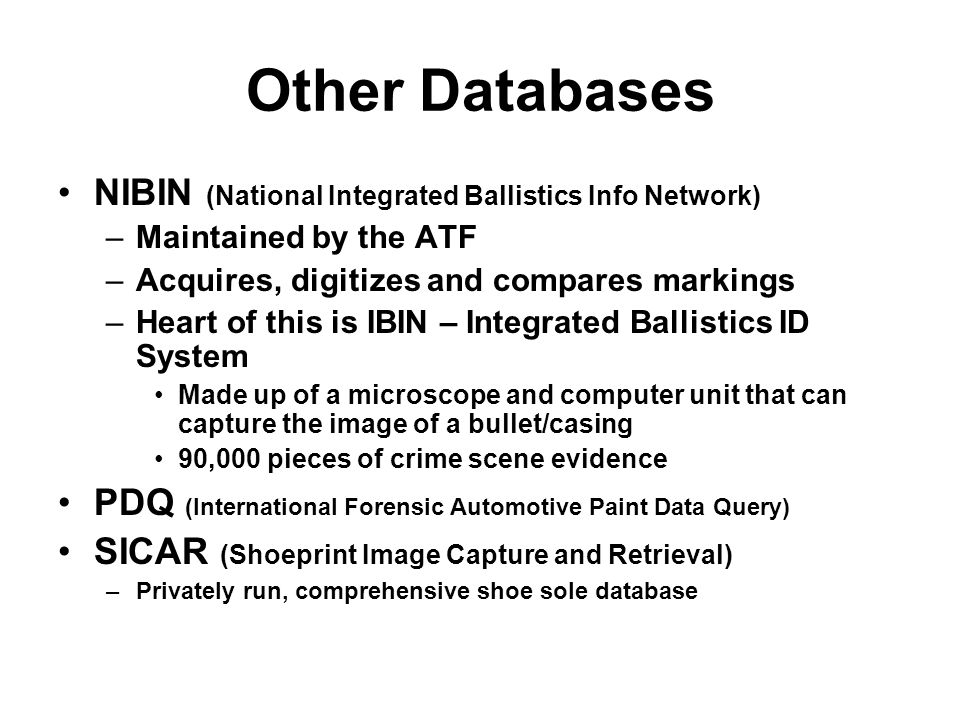 Other Databases NIBIN (National Integrated Ballistics Info Network)