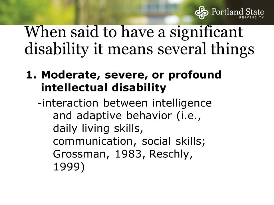 When said to have a significant disability it means several things