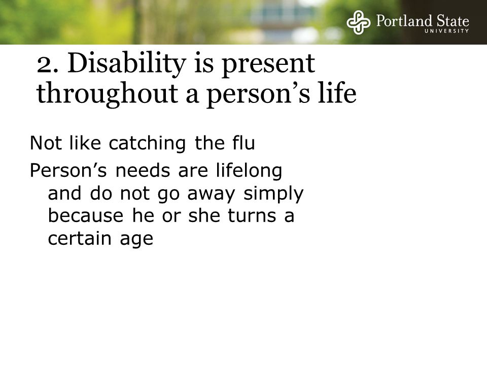 2. Disability is present throughout a person's life