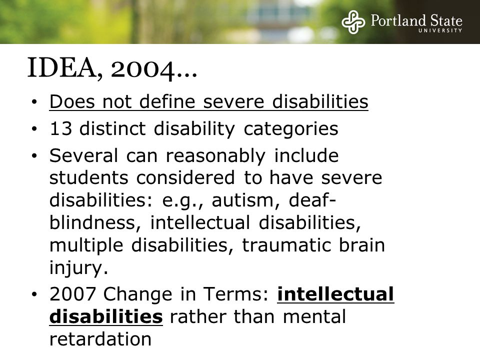 IDEA, 2004… Does not define severe disabilities