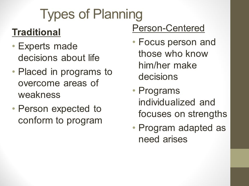 Types of Planning Person-Centered Traditional
