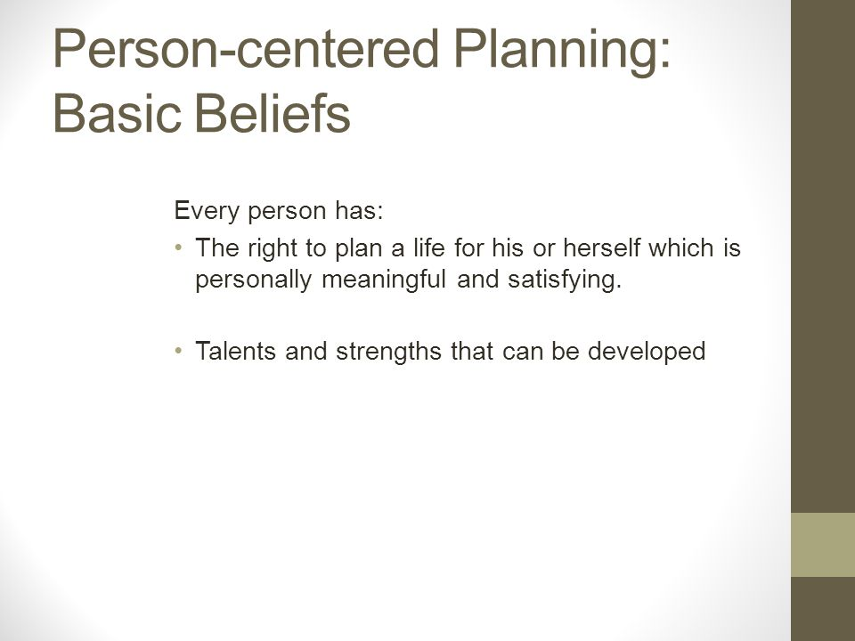 Person-centered Planning: Basic Beliefs